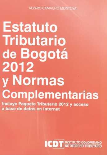 Estatuto Tributario De Bogota 2012 Y Normas Complementarias