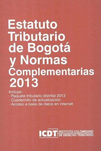Estatuto Tributario De Bogota 2013 Y Normas Complementarias