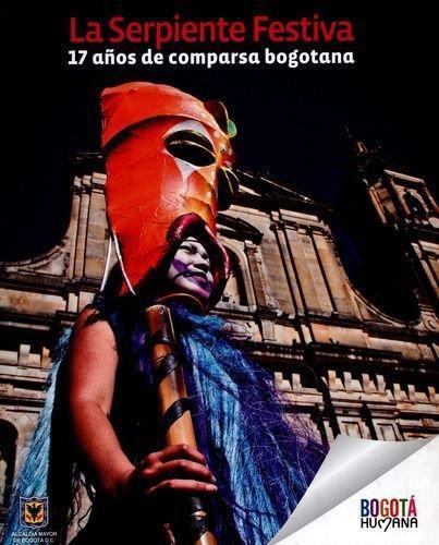 Serpiente Festiva. 17 Años De Comparsa Bogotana, La