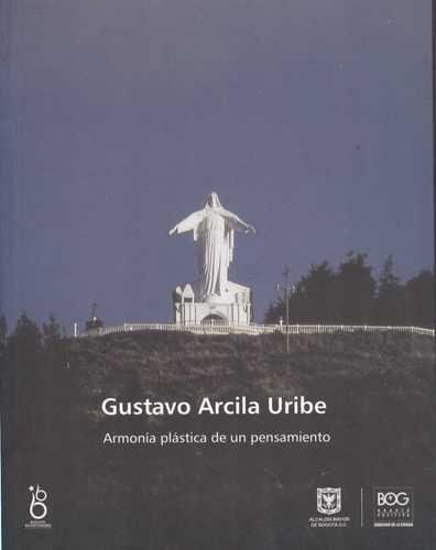 Gustavo Arcila Uribe. Armonia Plastica De Un Pensamiento