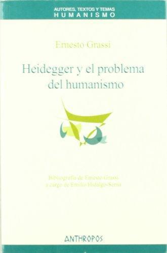 Heidegger Y El Problema Del Humanismo
