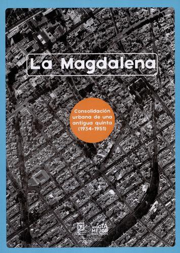 Magdalena. Consolidacion Urbana De Una Antigua Quinta (1934-1951), La
