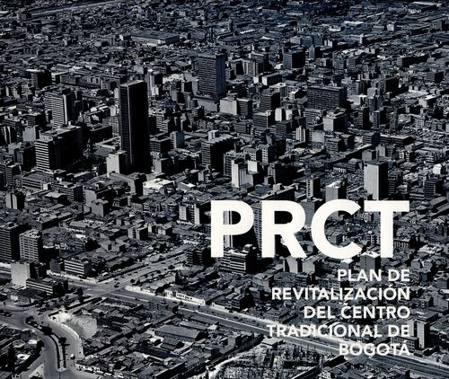 Prct. Plan De Revitalizacion Del Centro Tradicional De Bogota