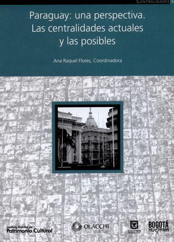 Paraguay: Una Perspectiva. Las Centralidades Actuales Y Las Posibles