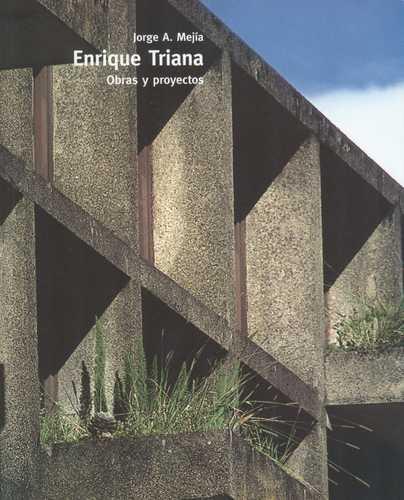 Enrique Triana. Obras Y Proyectos