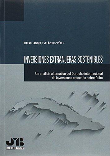 Inversiones Extranjeras Sostenibles Un Analisis Alternativo Del Derecho Internacional De Inversiones Enfocadas