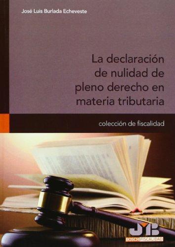 Declaracion De Nulidad De Pleno Derecho En Materia Tributaria, La