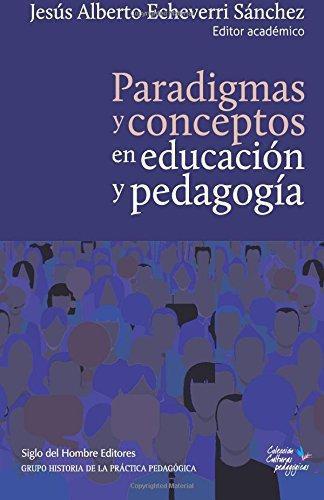 Paradigmas Y Conceptos En Educacion Y Pedagogia