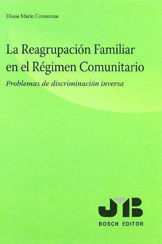 Reagrupacion Familiar En El Regimen Comunitario. Problemas De Discriminacion Inversa, La