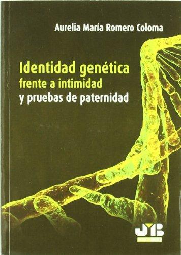 Identidad Genetica Frente A Intimidad Y Pruebas De Paternidad