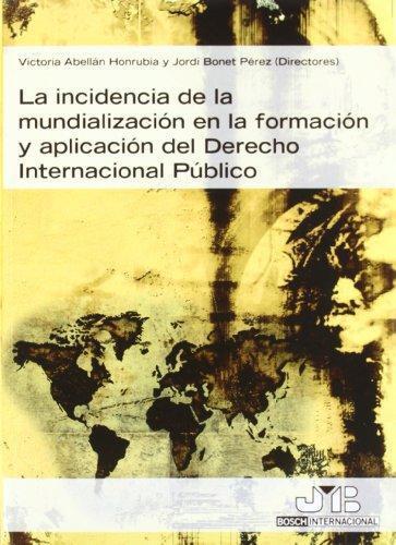 Incidencia De La Mundializacion En La Formacion Y Aplicacion Del Derecho Internacional Publico, La