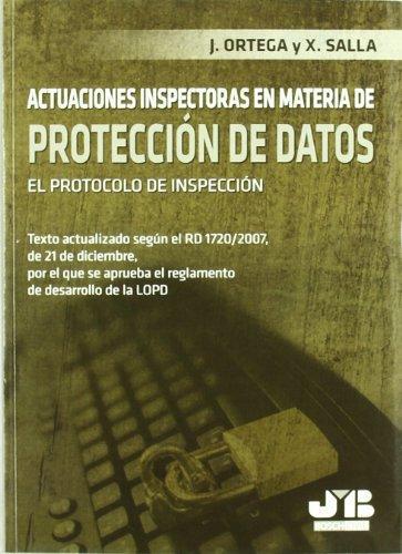 Actuaciones Inspectoras En Materia De Proteccion De Datos. El Protocolo De Inspeccion