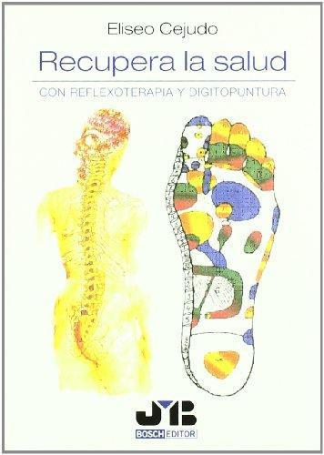 Recupera La Salud Con Reflexoterapia Y Digitopuntura