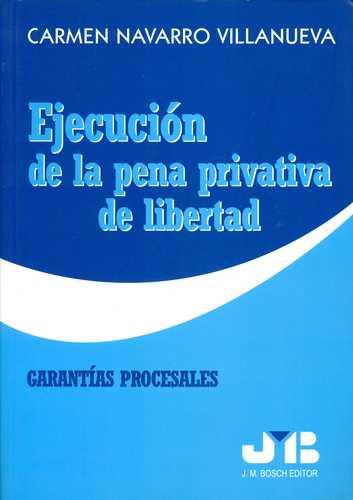 Ejecucion De La Pena Privativa De Libertad