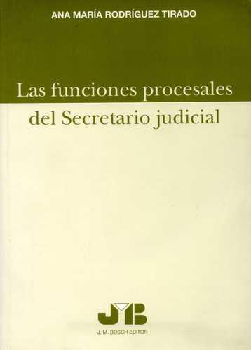 Funciones Procesales Del Secretario Judicial, Las