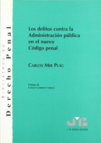 Delitos Contra La Administracion Publica En El Nuevo Codigo Penal, Los