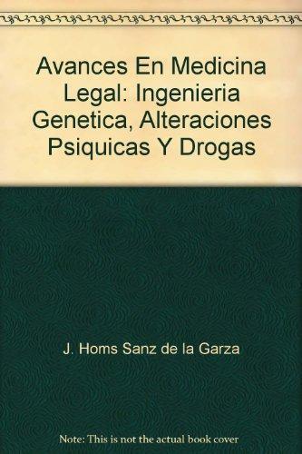 Avances En Medicina Legal: Ingenieria Genetica, Alteraciones Psiquicas Y Drogas