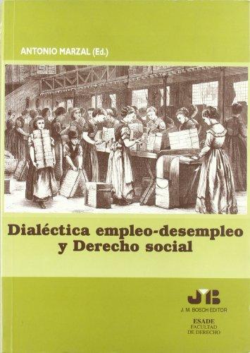 Dialectica Empleo Desempleo Y Derecho Social