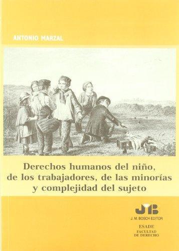 Derechos Humanos Del Niño De Los Trabajadores, De Las Minorias Y Complejidad D