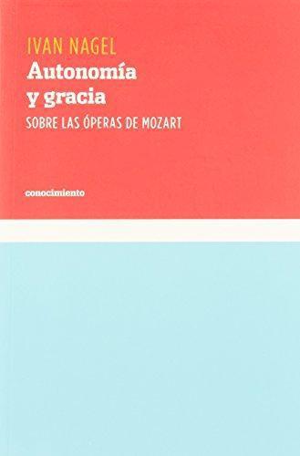 Autonomia Y Gracia Sobre Las Operas De Mozart