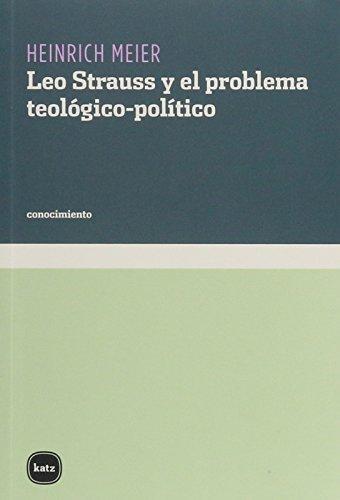 Leo Strauss Y El Problema Teologico Politico