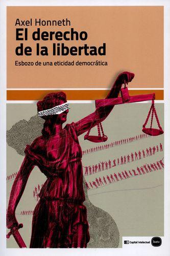 Derecho De La Libertad Esbozo De Una Eticidad Democratica, El