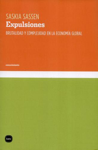 Expulsiones Brutalidad Y Complejidad En La Economia Global
