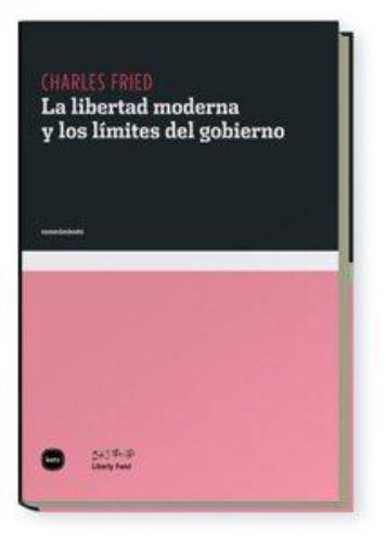Libertad Moderna Y Los Limites Del Gobierno, La