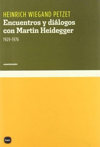 Encuentros Y Dialogos Con Martin Heidegger 1929-1976