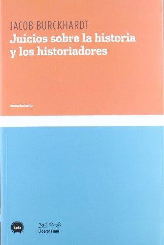 Juicios Sobre La Historia Y Los Historiadores
