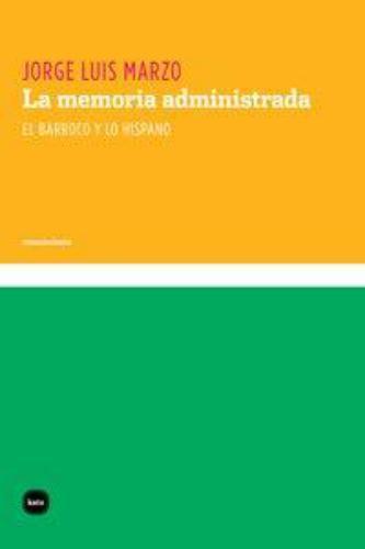 Memoria Administrada. El Barroco Y Lo Hispano, La
