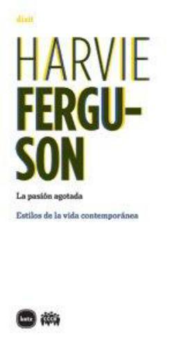 Harvie Ferguson. La Pasion Agotada