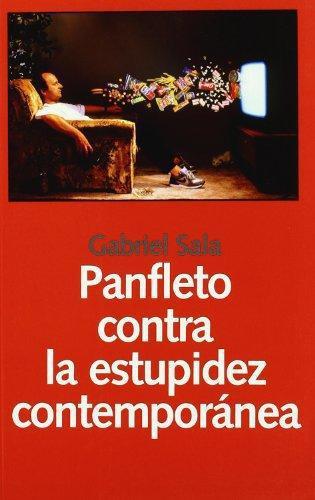 Panfleto Contra La Estupidez Contemporanea