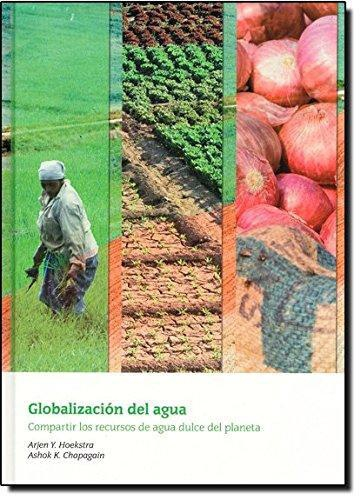 Globalizacion Del Agua Compartir Los Recursos De Agua Dulce Del Planeta