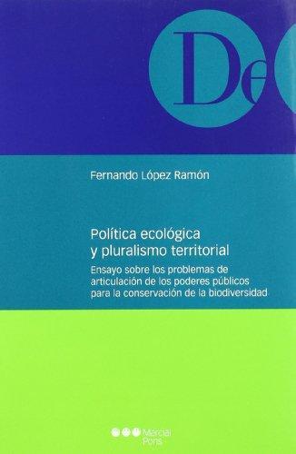 Politica Ecologica Y Pluralismo Territorial. Ensayo Sobre Los Problemas De Articulacion De Los Poderes Publico