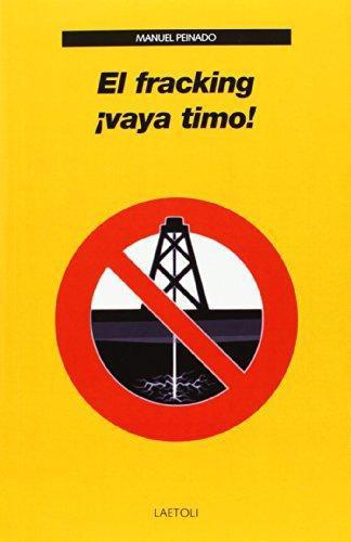 Fracking ¡Vaya Timo!, El
