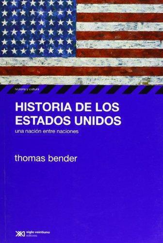 Historia De Los Estados Unidos Una Nacion Entre Naciones