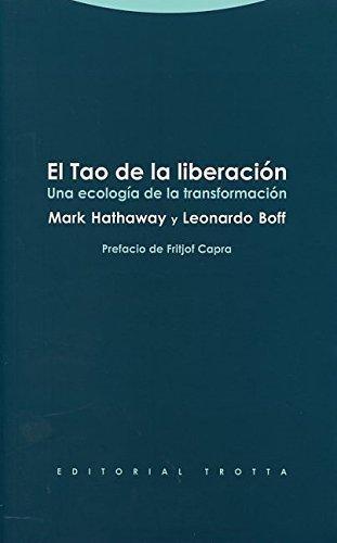 Tao De La Liberacion. Una Ecologia De La Transformacion, El