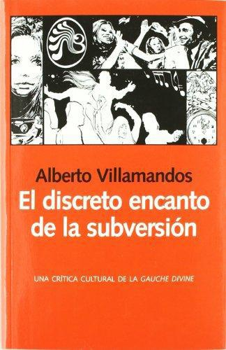 Discreto Encanto De La Subversion. Una Critica Cultural De La Gauche Divine, El