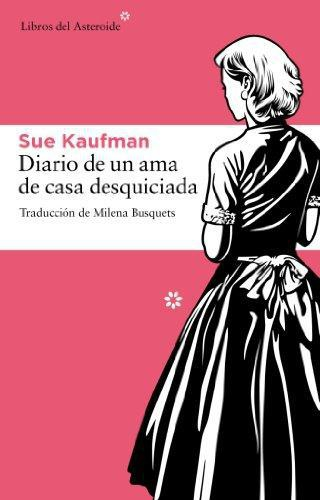Diario De Un Ama De Casa Desquiciada