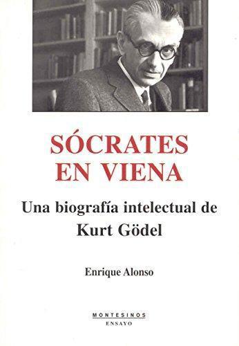 Socrates En Viena Una Biografia Intelectual De Kurt Godel