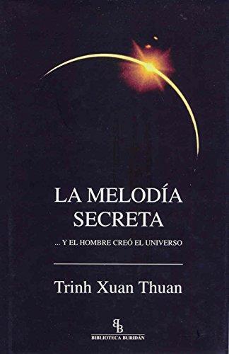 Melodia Secreta Y El Hombre Creo El Universo, La