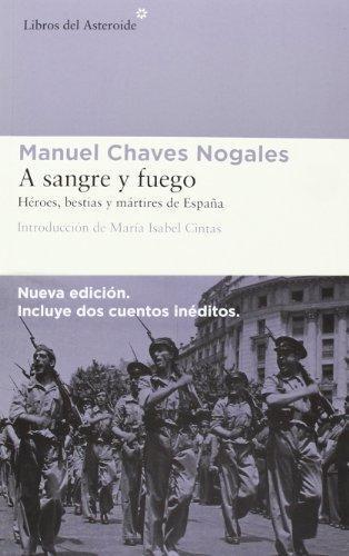 A Sangre Y Fuego. Heroes, Bestias Y Martires De España