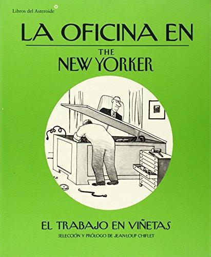 Oficina En The New Yorker. El Trabajo En Viñetas, La