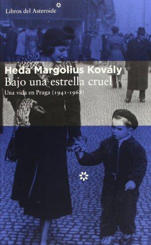 Bajo Una Estrella Cruel Una Vida En Praga 1941-1968