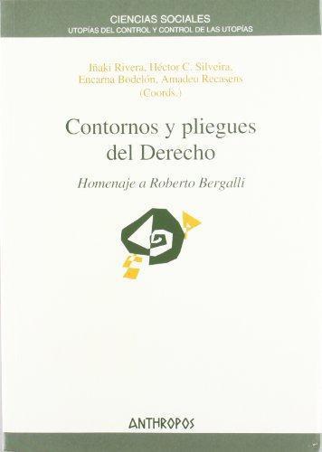 Contornos Y Pliegues Del Derecho. Homenaje A Roberto Bergalli