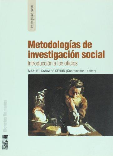 Metodologias De Investigacion Social. Introduccion A Los Oficios