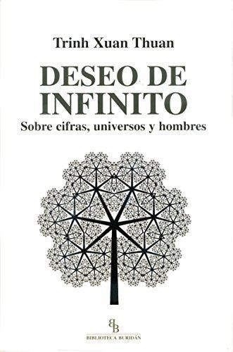 Deseo De Infinito. Sobre Cifras, Universos Y Hombres