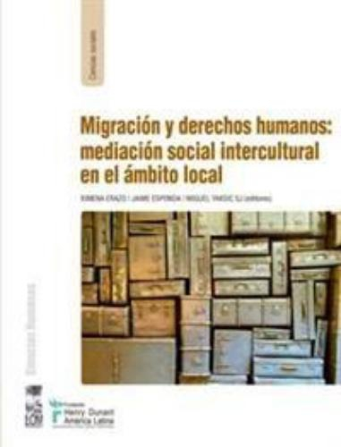 Migracion Y Derechos Humanos Mediacion Social Intercultural En El Ambito Local