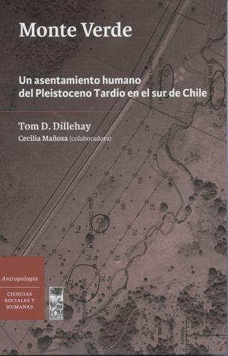 Monte Verde Un Asentamiento Humano Del Pleistoceno Tardio En El Sur De Chile
